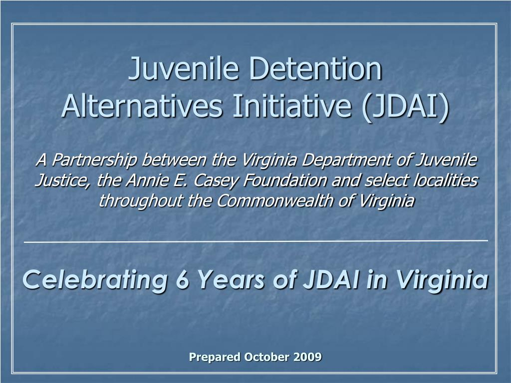 celebrating 6 years of jdai in virginia prepared october 2009 l.