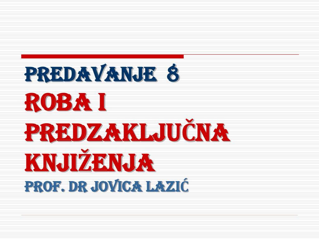 predavanje 8 rob a i pred z aklju na knji enja prof dr jovica la zi l.