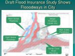 draft flood insurance study shows flooodways in city