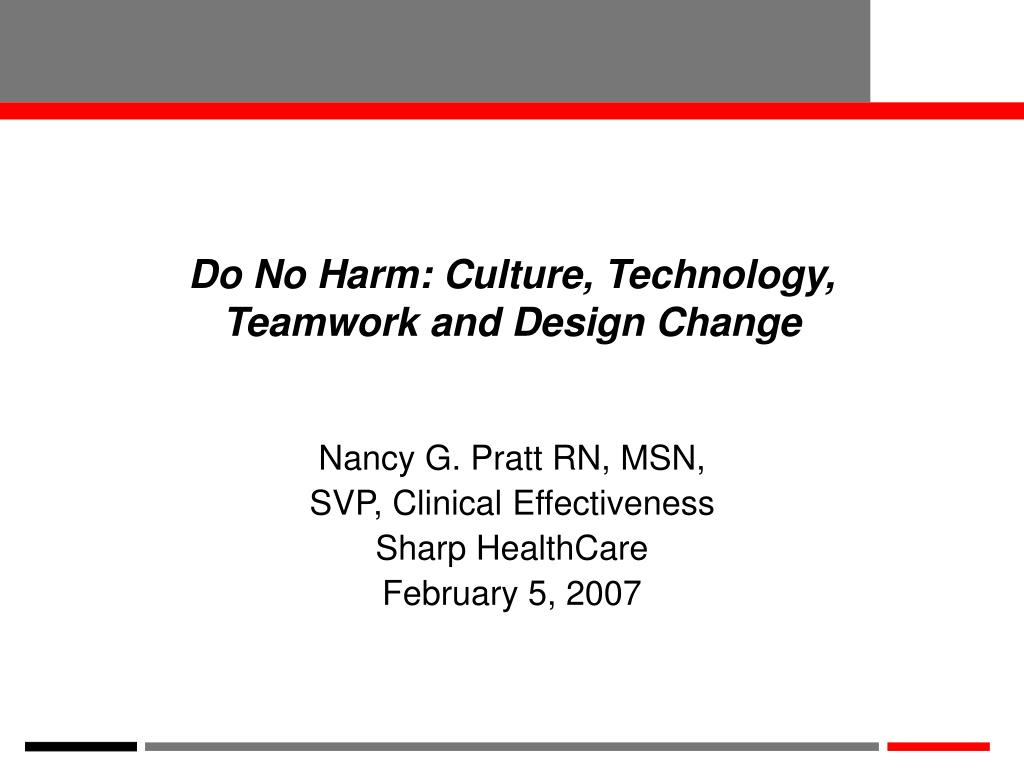 do no harm culture technology teamwork and design change l.