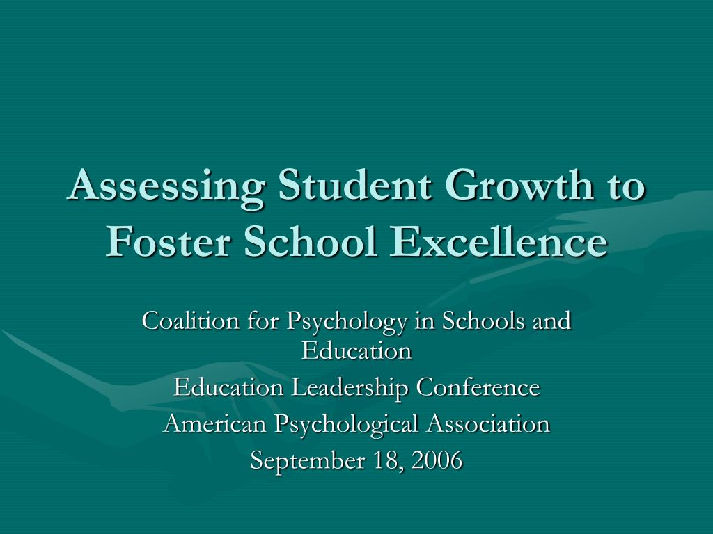 assessing student growth to foster school excellence l.