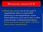 macrocytic anemia d d29