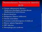 normochromic normocytic anemia d d