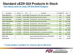 standard uez gui products in stock use these units for easy off the shelf designs