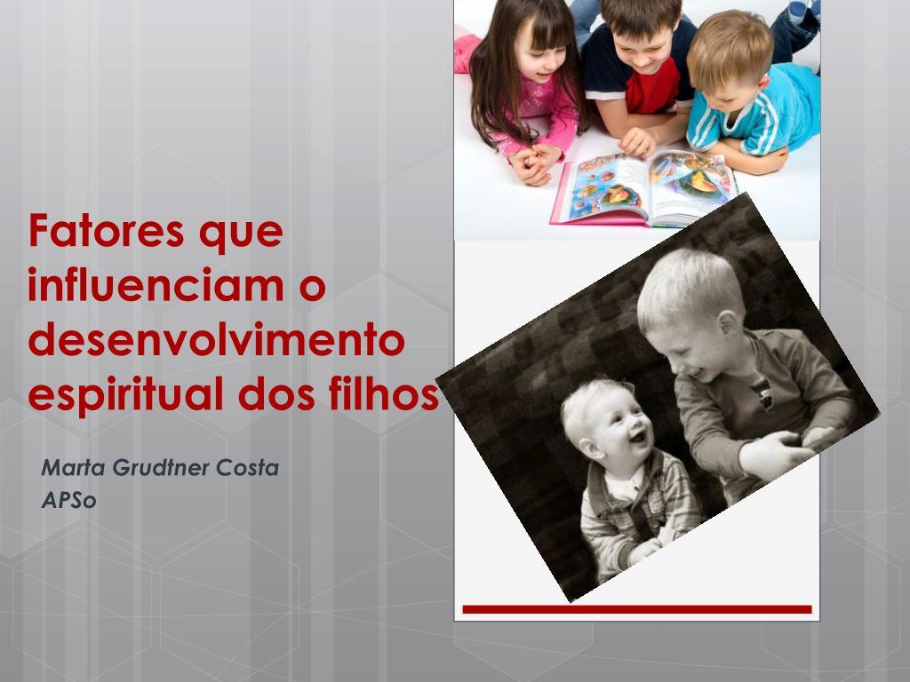 fatores que influenciam o desenvolvimento espiritual dos filhos l.