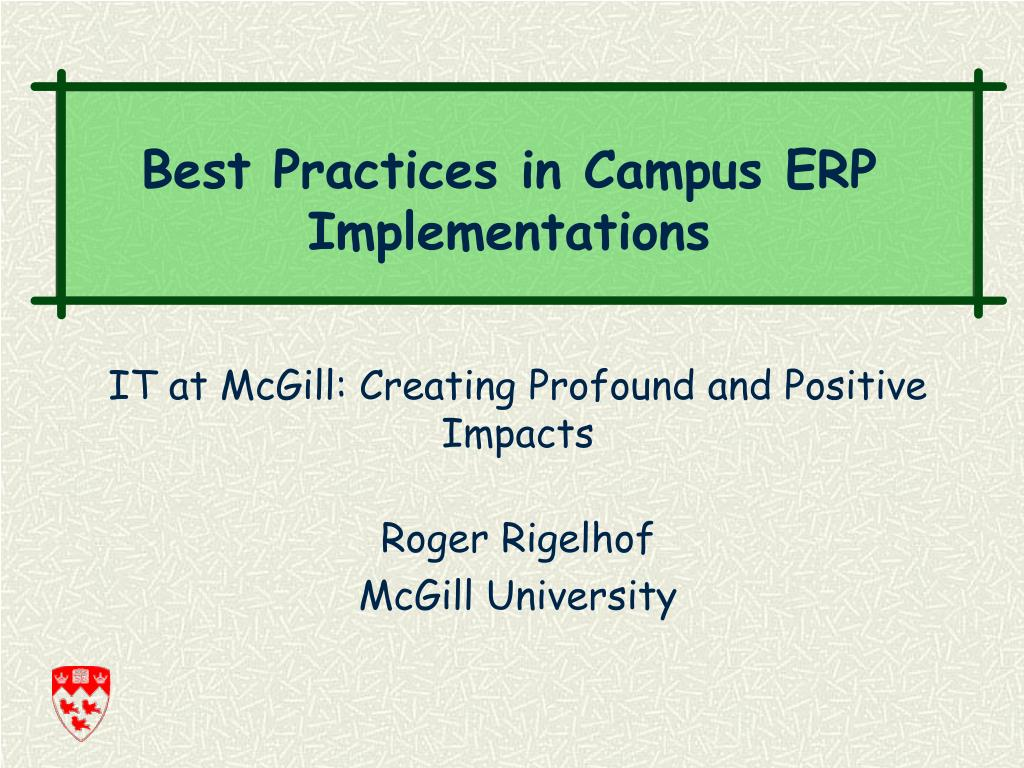 it at mcgill creating profound and positive impacts roger rigelhof mcgill university l.