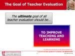 the goal of teacher evaluation