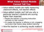 what value added models cannot tell you