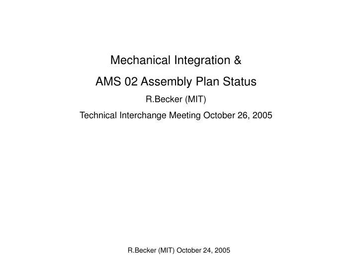 Mechanical Integration &