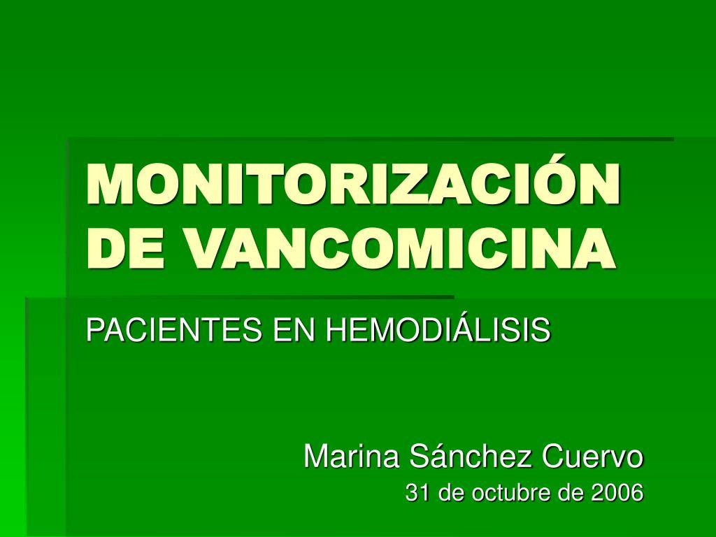 monitorizaci n de vancomicina l.