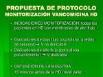 propuesta de protocolo monitorizaci n vancomicina hd