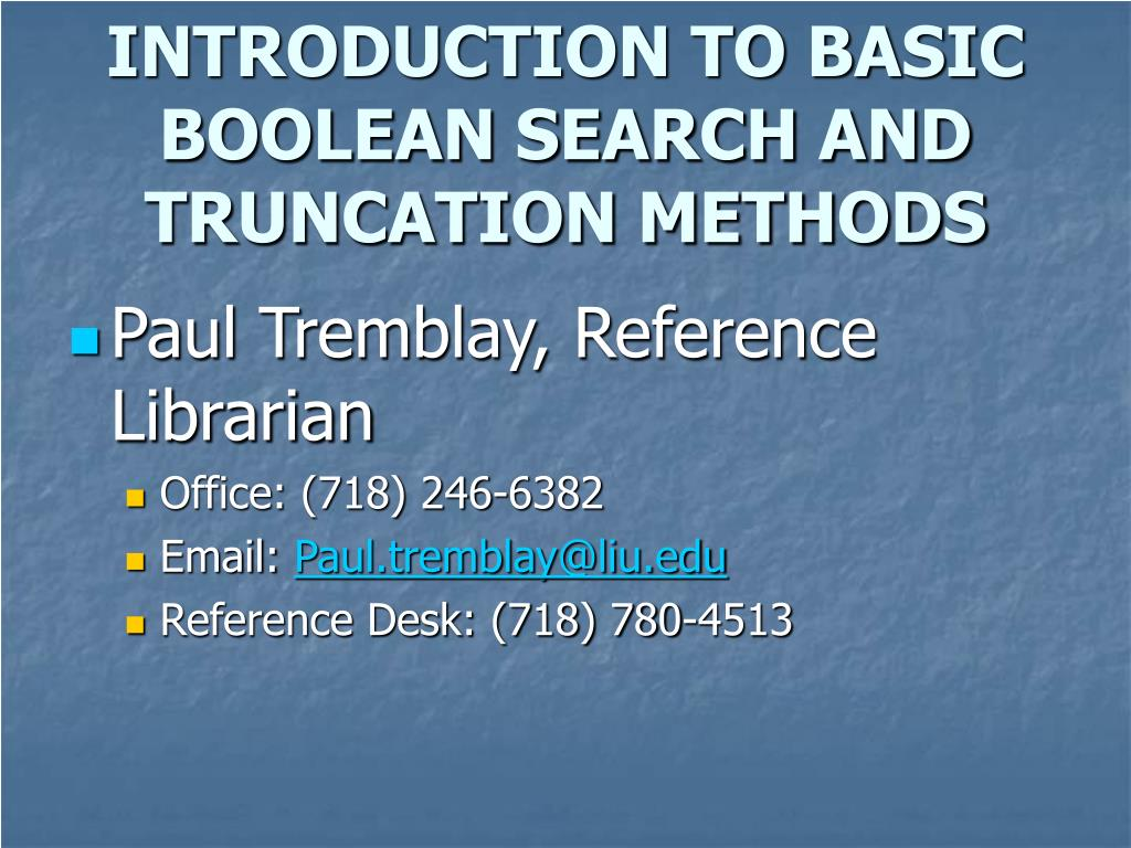 introduction to basic boolean search and truncation methods l.