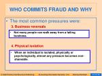who commits fraud and why40