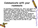 communicate with your roommate