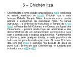 5 chich n itz
