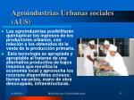 agroindustrias urbanas sociales aus13