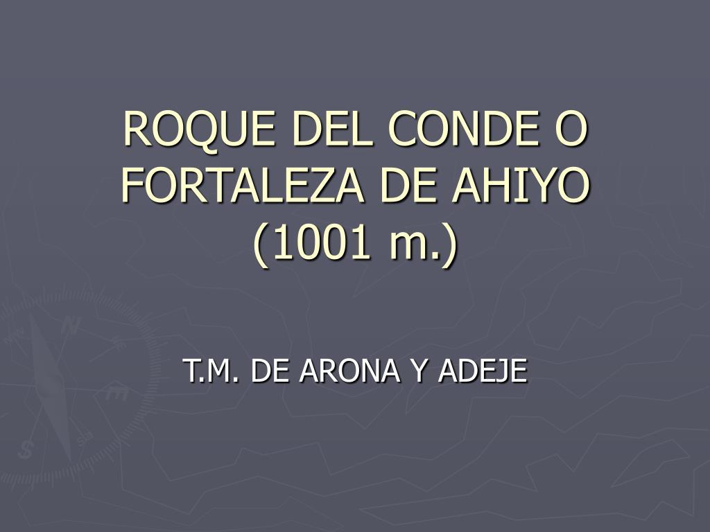 roque del conde o fortaleza de ahiyo 1001 m l.