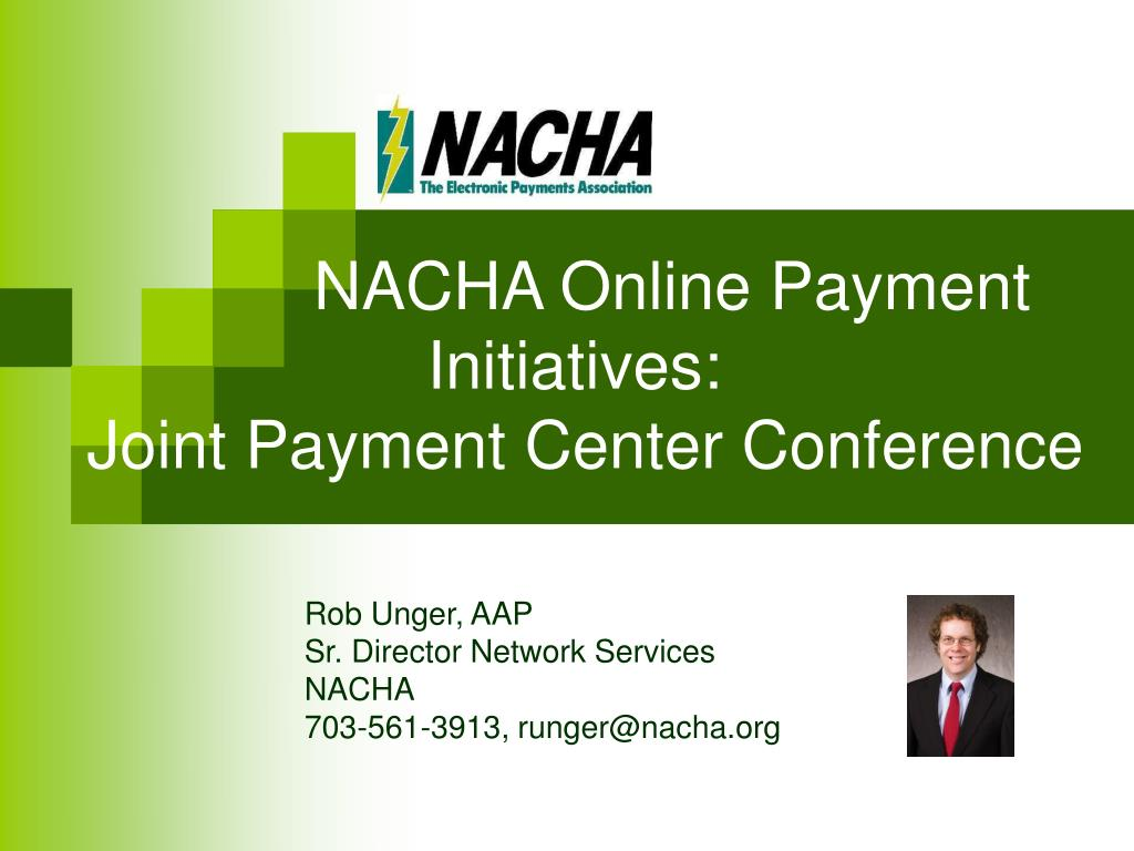 nacha online payment initiatives joint payment center conference l.