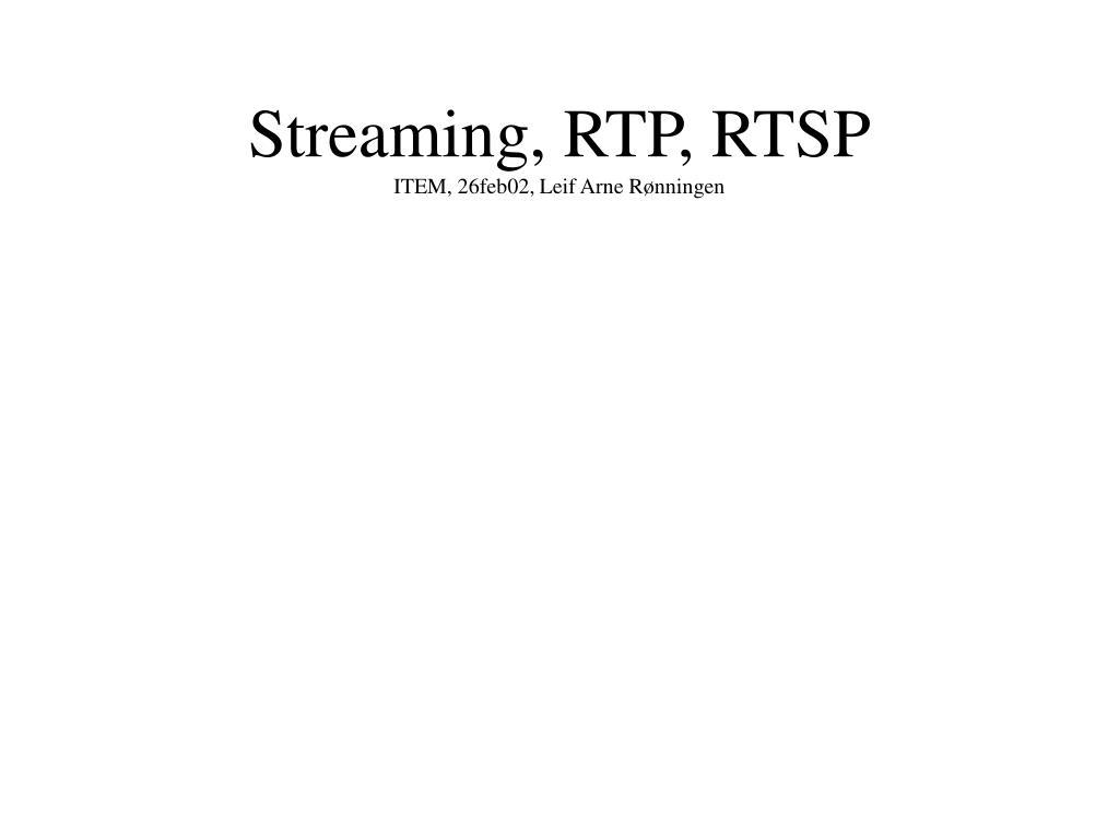 streaming rtp rtsp item 26feb02 leif arne r nningen l.