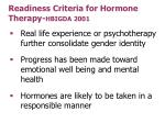 readiness criteria for hormone therapy hbigda 2001
