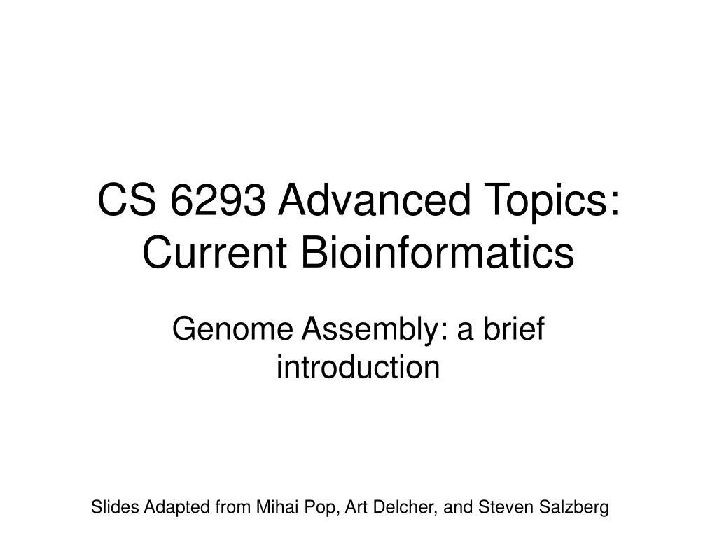 cs 6293 advanced topics current bioinformatics l.