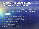 c digo procesal civil medios probatorios