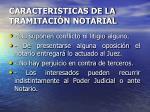 caracteristicas de la tramitaci n notarial