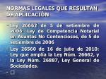 normas legales que resultan de aplicaci n