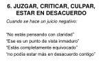 6 juzgar criticar culpar estar en desacuerdo