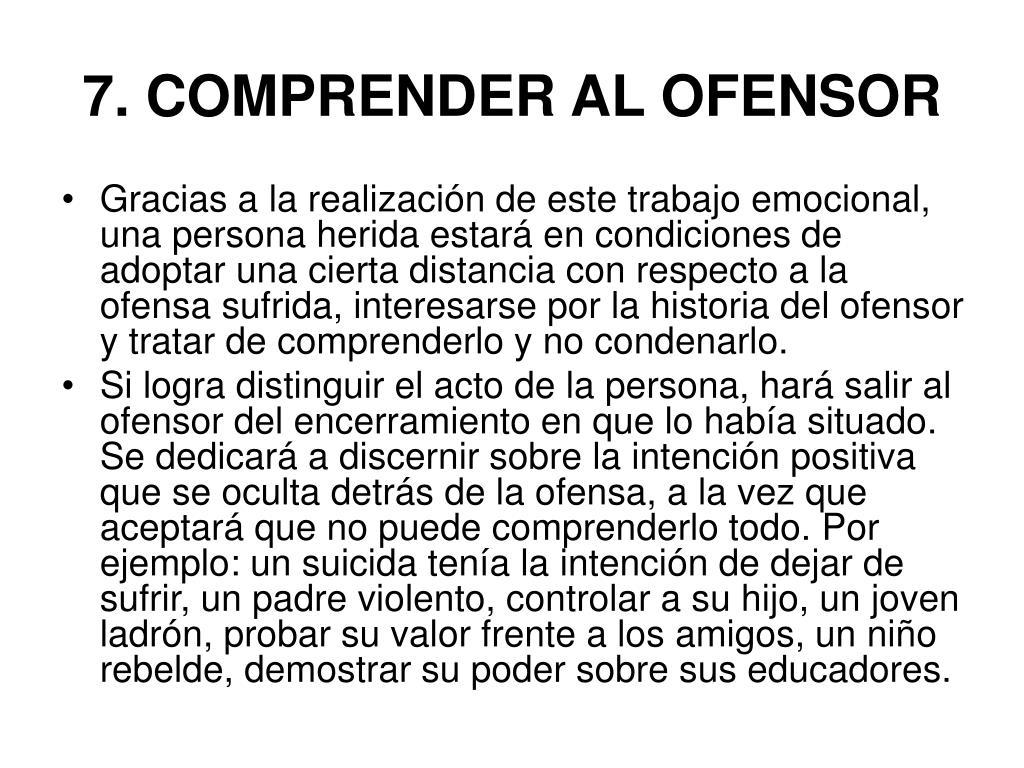 7. COMPRENDER AL OFENSOR