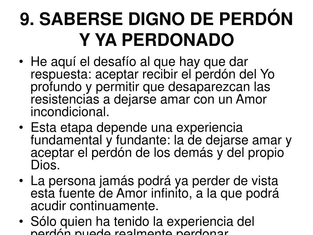 9. SABERSE DIGNO DE PERDÓN Y YA PERDONADO