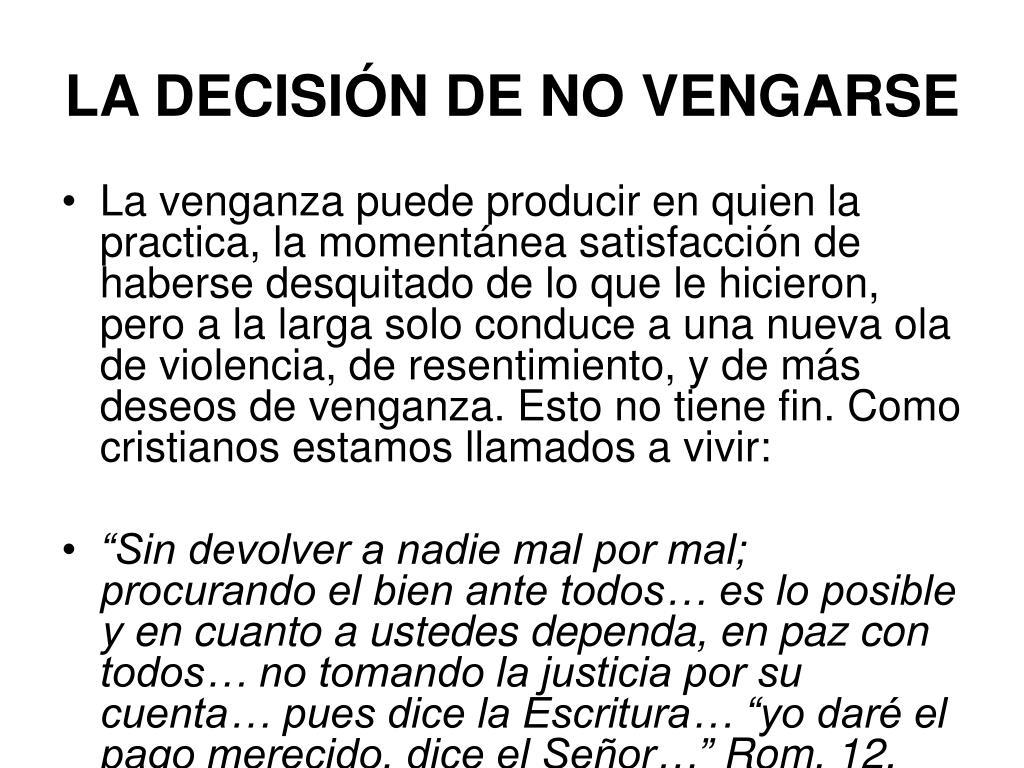 LA DECISIÓN DE NO VENGARSE