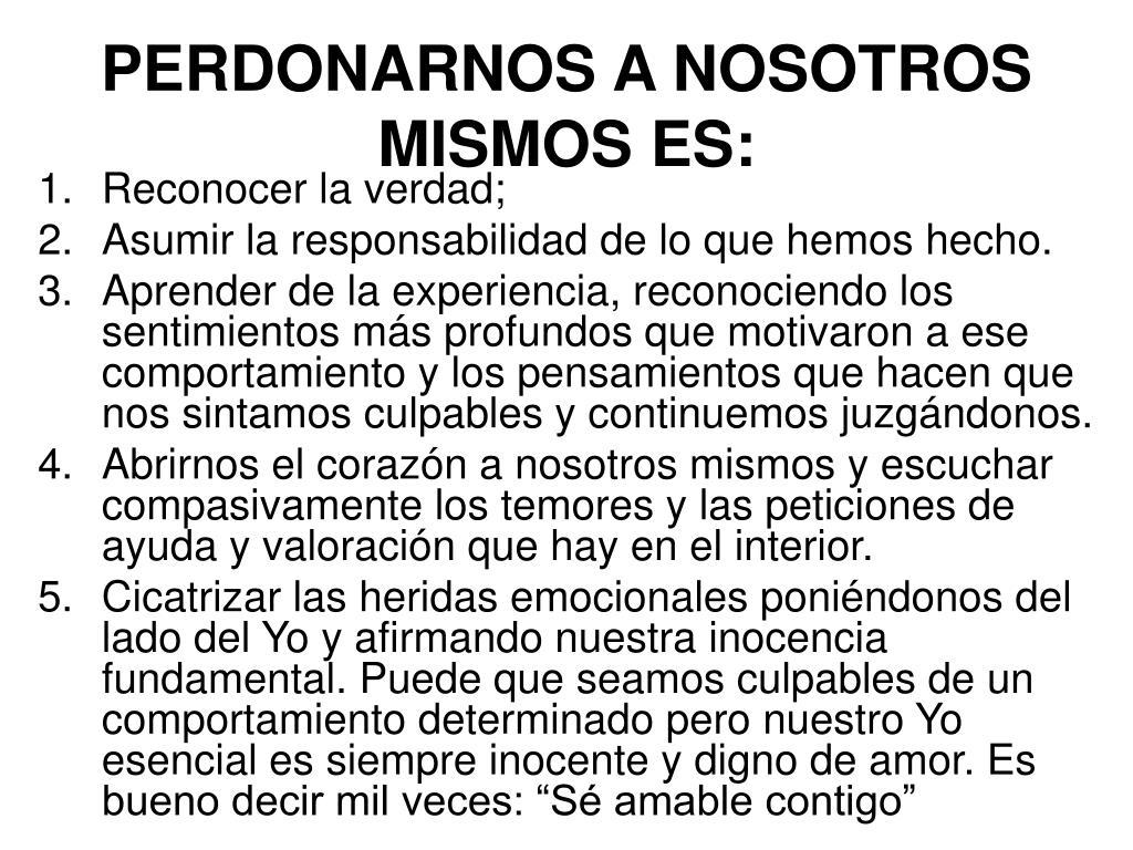 PERDONARNOS A NOSOTROS MISMOS ES: