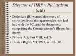 director of hrp v richardson ctd