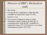 director of hrp v richardson ctd13