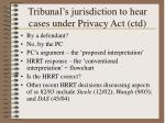 tribunal s jurisdiction to hear cases under privacy act ctd