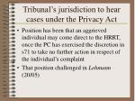 tribunal s jurisdiction to hear cases under the privacy act
