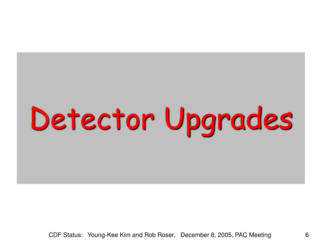 Detector Upgrades