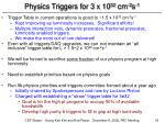 physics triggers for 3 x 10 32 cm 2 s 1