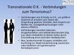 transnationale o k verbindungen zum terrorismus31