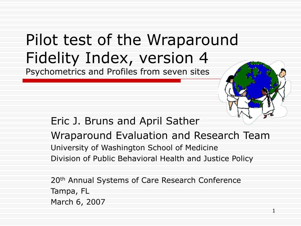 pilot test of the wraparound fidelity index version 4 psychometrics and profiles from seven sites l.