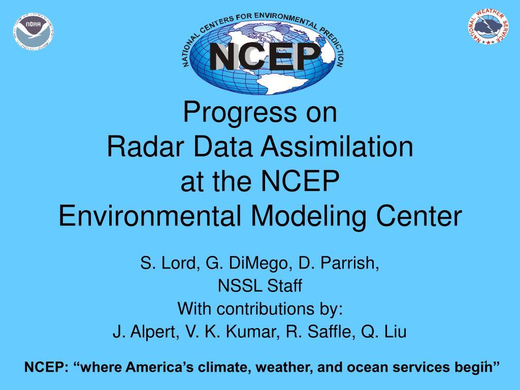 progress on radar data assimilation at the ncep environmental modeling center l.