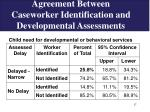 agreement between caseworker identification and developmental assessments