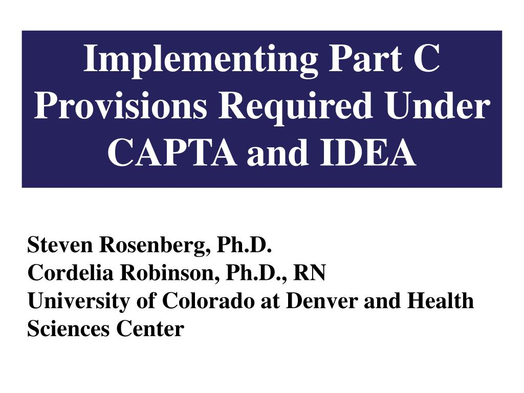 implementing part c provisions required under capta and idea l.
