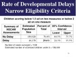 rate of developmental delays narrow eligibility criteria