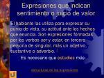 expresiones que indican sentimiento o juicio de valor