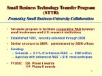 small business technology transfer program sttr promoting small business university collaboration