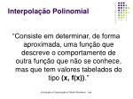 interpola o polinomial