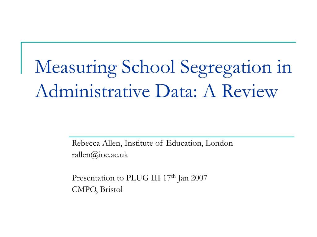 measuring school segregation in administrative data a review l.