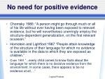 no need for positive evidence
